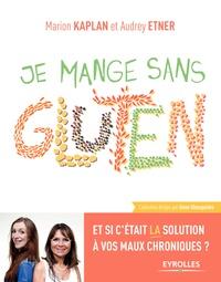 Marion Kaplan et Audrey Etner - Je mange sans gluten.