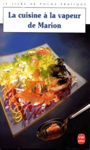 Marion Kaplan - La cuisine à la vapeur de Marion.