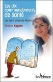 Marion Kaplan - Les dix commandements de santé - Les bons plans de Marion.