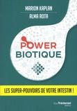 Marion Kaplan et Alma Rota - Powerbiotique - Les super-pouvoirs de votre intestin !.
