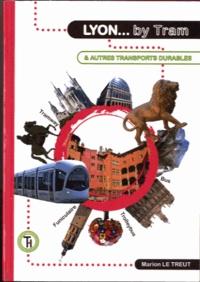 Marion Le Treut - Lyon by tram - Et autres transports durables.