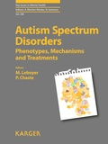 Marion Leboyer et P Chaste - Autism Spectrum Disorders - Phenotypes, Mechanisms and Treatments.
