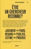 Marion Lemoine-Schonne et Matthieu Leprince - Etre un chercheur reconnu ? - Jugement des pairs, regard des publics, estime des proches.