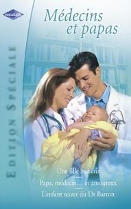 Marion Lennox et Caroline Anderson - Médecins et papas (Harlequin Edition Spéciale).