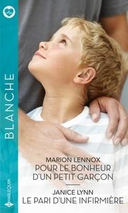 Marion Lennox et Janice Lynn - Pour le bonheur d'un petit garçon ; Le pari d'une infirmière.
