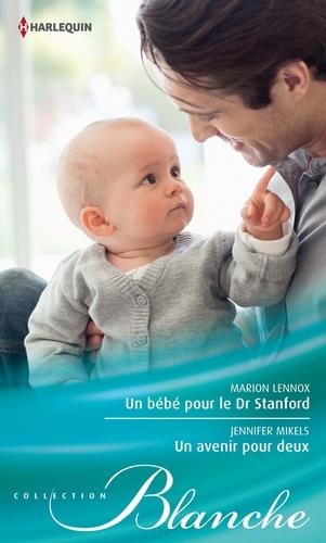 Un bébé pour le Dr Stanford - Un avenir pour deux
