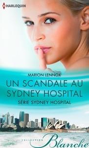 Marion Lennox - Un scandale au Sydney Hospital - T1 - Sydney Hospital.