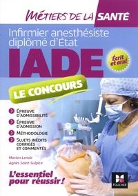 Infirmier anesthésiste diplôme dEtat IADE le concours - Epreuve dadmissibilité, épreuve dadmission, méthodologie, sujets inédits et commentés.pdf