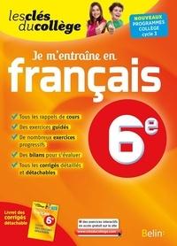 Marion Loiseau et Marlène Guillou - Je m'entraîne en français 6e.