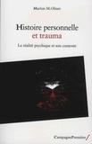 Marion-M Oliver - Histoire personnelle et trauma - La réalité psychique à l'oeuvre.