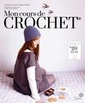 Marion Madel - Mon cours de crochet - 20 leçons pour tout apprendre.
