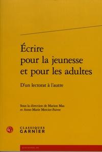 Marion Mas et Anne-Marie Mercier-Faivre - Ecrire pour la jeunesse et pour les adultes - D'un lectorat à l'autre.