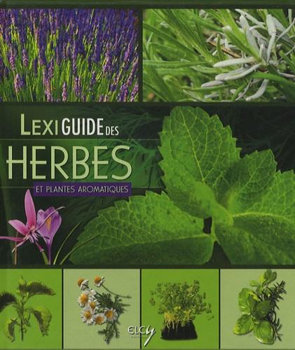 Marion Mauguière - Lexiguide des herbes et plantes aromatiques.