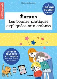 Marion McGuinness et Sophie Bouxom - Ecrans - Les bonnes pratiques expliquées aux enfants. Avec 1 grand poster à afficher.