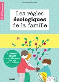 Marion McGuinness et Sophie Bouxom - Les règles écologiques de la famille - Conseils green à suivre à la maison pour agir pour la planète !.