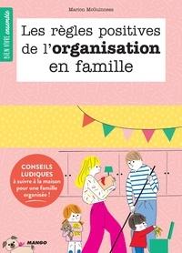 Marion McGuinness et Sophie Bouxom - Les règles positives de l'organisation en famille - Conseils ludiques à suivre à la maison pour une famille organisée !.