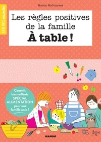 Marion McGuinness et Sophie Bouxom - Les règles positives de la famille à table ! - Conseils bienveillants spécial alimentation pour une famille unie !.