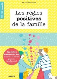 Marion McGuinness et Sophie Bouxom - Les règles positives de la famille - Conseils bienveillants à suivre à la maison pour une famille unie !.