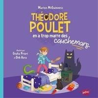 Marion McGuinness - Theodore poulet en a trop marre des cauchemars.