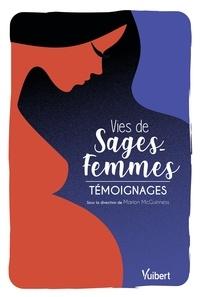 Marion McGuinness et Marion McGuiness - Vies de sages-femmes - Témoignages.