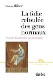 """Marion Milner - La folie refoulée des gens """"normaux"""" - Quarante-quatre années d'explorations psychanalytiques."""