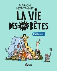 Marion Montaigne - La vie des très bêtes L'intégrale ! : .