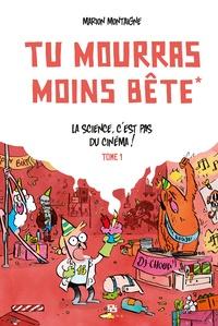 Marion Montaigne - Tu mourras moins bête Tome 1 : La science, c'est pas du cinéma ! - Edition spéciale 15 ans.