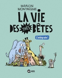 Marion Montaigne-Volto - Intégrale Vie des très bêtes.