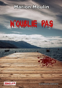 Marion Moulin - N'oublie pas.