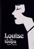 Marion Mousse - Louise et les loups.