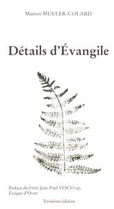 Marion Muller-Colard - Détails d'Evangile.