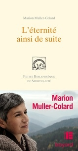 Marion Muller-Colard - L'éternité, ainsi de suite....