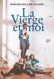 Marion Muller-Colard - La Vierge et moi.