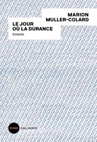 Livre en ligne télécharger pdf Le jour où la Durance ePub FB2 par Marion Muller-Colard (Litterature Francaise) 9782072753008
