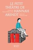 Marion Muller-Colard et Clémence Pollet - Le petit théâtre de Hannah Arendt.
