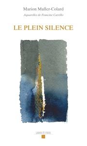 Marion Muller-Colard - Le plein silence.