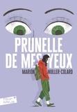 Marion Muller-Colard - Prunelle de mes yeux.