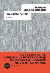 Marion Muller-Colard - Wanted Louise.