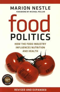 Marion Nestle - Food Politics - How the food industry influences nutrition and health.