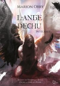 Ebook Téléchargez gratuitement Kindle L'Ange déchu - Intégrale  - Saga fantastique FB2 ePub par Marion Obry (French Edition)