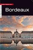 Marion Philip et Xavier Lacarce - Petite histoire de Bordeaux.