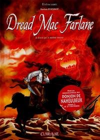 Marion Poinsot et Bob Bergé - Dread Mac Farlane Tome 3 : Ceux qui à moitié vivent.
