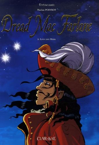 Marion Poinsot - Dread Mac Farlane Tome 5 : Lion des Mers.