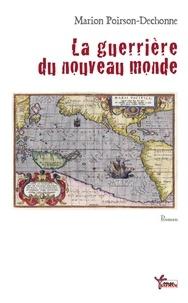 Marion Poirson-Dechonne - La guerrière du nouveau monde.