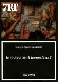 Marion Poirson-Dechonne - Le cinéma est-il iconoclaste ?.