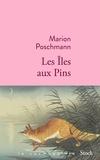 Marion Poschmann - Les îles aux pins.
