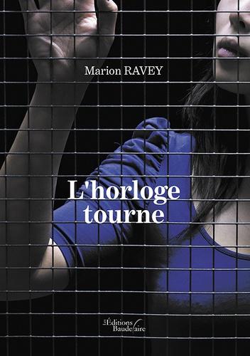 Marion Ravey - L'horloge tourne.