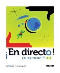 Marion Regeste-Mistral - En directo ! Espagnol 2e année A2/A2+ - Cahier d'activités.