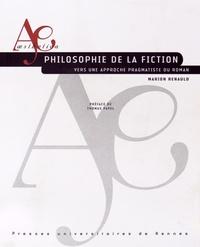 Marion Renauld - Philosophie de la fiction - Vers une approche pragmatiste du roman.