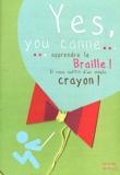 Marion Ripley - Yes, you canne... - Apprendre le Braille ! il vous suffit d'un simple crayon !.